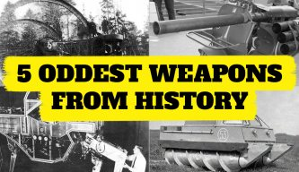 5 Oddest Weapons From History